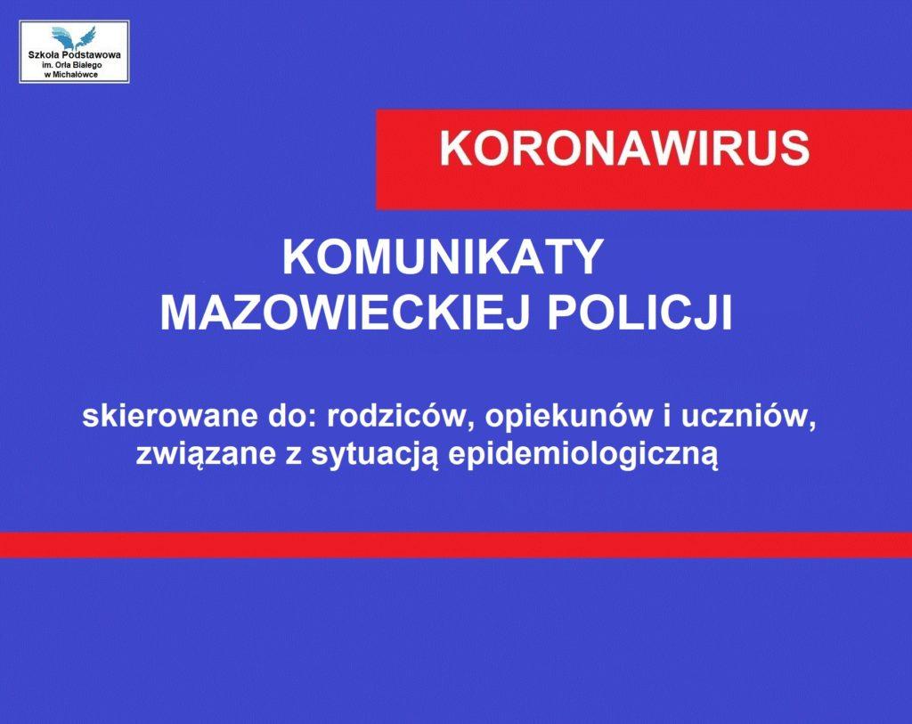 Komunikaty Mazowieckiej Policji skierowane do: rodziców, opiekunów i uczniów, związane z sytuacją epidemiologiczną